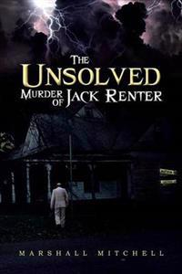 The Unsolved Murder of Jack Renter