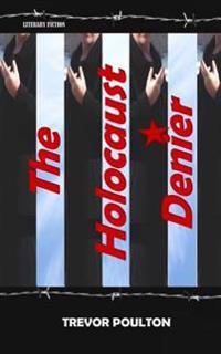 The Holocaust Denier