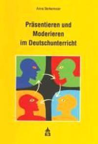 Präsentieren und Moderieren im Deutschunterricht inkl.CD