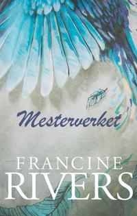 Mesterverket - Francine Rivers pdf epub