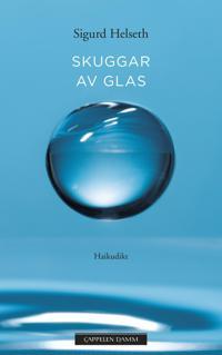 Skuggar av glas - Sigurd Helseth pdf epub