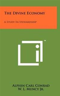 The Divine Economy: A Study in Stewardship