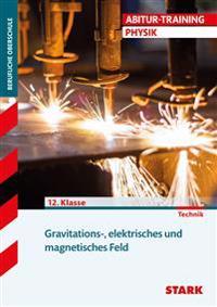 Training FOS/BOS Physik. Gravitations-, elektrisches und magnetisches Feld
