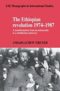 The Ethiopian Revolution 1974-1987