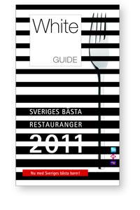 White Guide 2011 : sveriges bästa restauranger och barer 2011