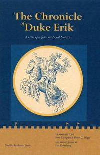 The Chronicle of Duke Erik: A Verse Epic from Medieval Sweden