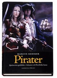 Pirater : sjöröveriets guldålder i Atlanten och Karibiska havet