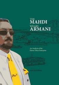 The mahdi Wears armani : an analysis of the harun yahya enterprise