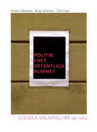 Politik i det offentliga rummet : svenska valaffischer 1911-2010