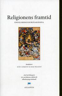 Religionens framtid : perspektiv från Engelsbergsseminariet 2001
