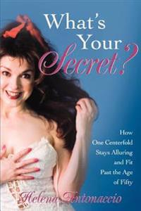 What's Your Secret?:how One Centerfold Stays Alluring and Fit Past the Age of Fifty