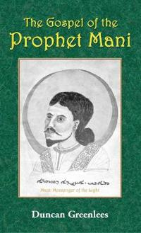 The Gospel of the Prophet Mani