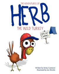 The Adventures of Herb the Wild Turkey - Herb Goes Camping