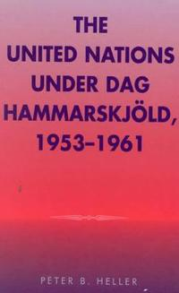 The United Nations Under Dag Hammerskjold, 1953-1961