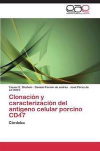 Clonacion y Caracterizacion del Antigeno Celular Porcino Cd47