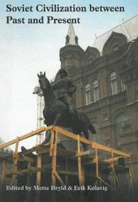 Soviet Civilization Between Past and Present