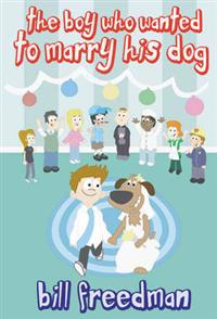 The Boy Who Wanted to Marry His Dog