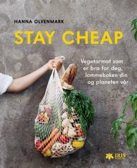 Stay cheap; vegetarmat som er bra for deg, lommeboken din og planeten vår