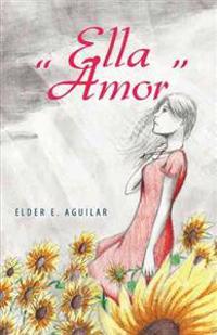 "Ella ""Amor"""