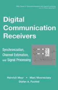 Digital Communication Receivers, Volume 2, Synchronization, Channel Estimat