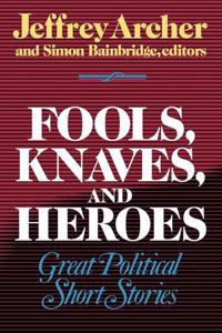 Fools, Knaves, and Heroes