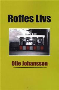 Roffes Livs - Betraktelser från Hedemora, världens navel