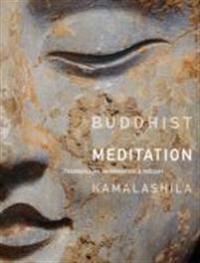 Buddhist Meditation: Tranquillity, Imagination and Insight