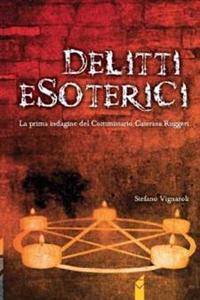 Delitti Esoterici: La Prima Indagine del Commissario Caterina Ruggeri