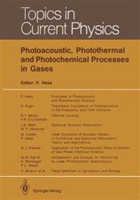 Photoacoustic, Photothermal and Photochemical Processes in Gases