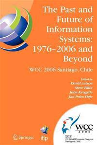The Past and Future of Information Systems - 1976 -2006 and Beyond