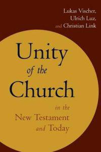Unity of the Church in the New Testament and Today