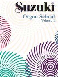 Suzuki Organ School, Vol 1: Organ Book