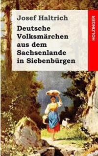 Deutsche Volksmarchen Aus Dem Sachsenlande in Siebenburgen