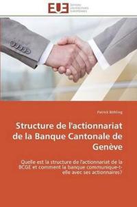 Structure de l'Actionnariat de la Banque Cantonale de Gen�ve