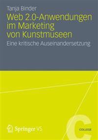 Web 2.0 - Anwendungen Im Marketing Von Kunstmuseen