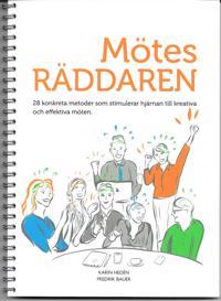 Mötesräddaren : 28 konkreta metoder som stimulerar hjärnan till kreativa och effektiva möten - Fredrik Bauer, Karin Hedén | Laserbodysculptingpittsburgh.com