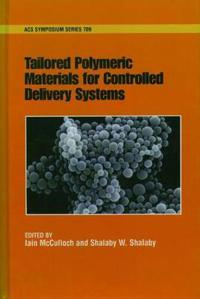 Tailored Polymeric Materials for Controlled Delivery Systems
