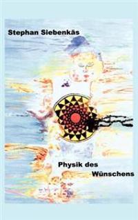 Physik Des W Nschens