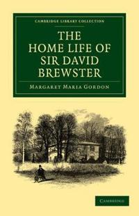 The Home Life of Sir David Brewster