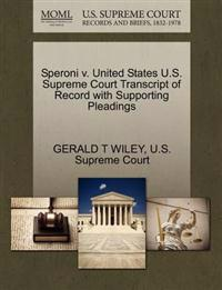 Speroni V. United States U.S. Supreme Court Transcript of Record with Supporting Pleadings