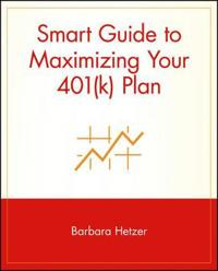 Smart Guide to Maximizing Your 401(k) Plan