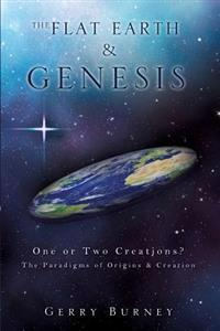 The Flat Earth & Genesis