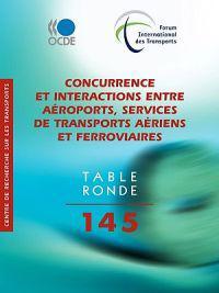 Concurrence Et Interactions Entre Aeroports, Services De Transports Aeriens Et Ferroviaires