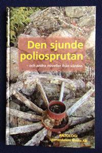 Den sjunde poliosprutan och andra noveller från vården :  antologi