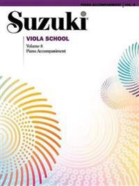 Suzuki Viola School, Vol 8: Piano Acc.