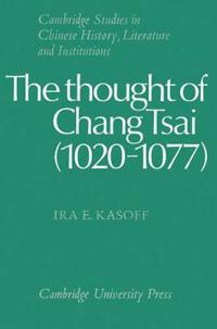 The Thought of Chang Tsai, 1020-1077