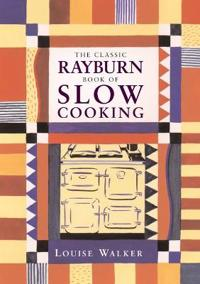 The Classic Rayburn Book of Slow Cooking