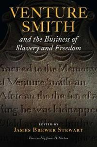 Venture Smith and the Business of Slavery and Freedom