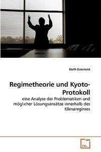 Regimetheorie Und Kyoto-Protokoll
