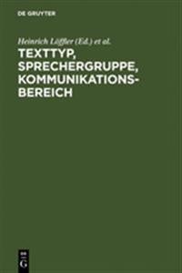 Texttyp, Sprechergruppe, Kommunikationsbereich